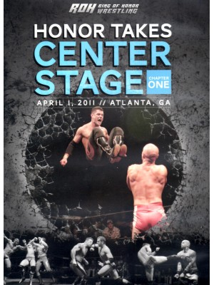 ROH (Ring Of Honor) - Honor Takes Center Stage 2011 Chapter One (DVD)