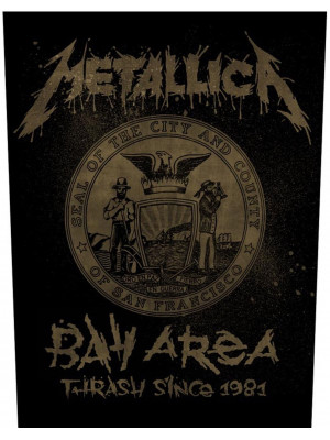 Metallica - Bay Area Thrash Since 1981 (Back Patch Rückenaufnäher)
